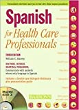 Spanish for Healthcare Professionals with 3 Audio CDs 3th (third) edition Text Only