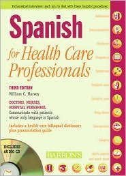 Spanish for Healthcare Professionals with 3 Audio CDs 3th (third) edition Text Only by