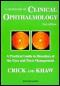 Book A Textbook of Clinical Ophthalmology: A Practical Guide to Disorders of the Eyes and Their Management (2nd Edition) (World Scientific Series in 20th Century Biology)