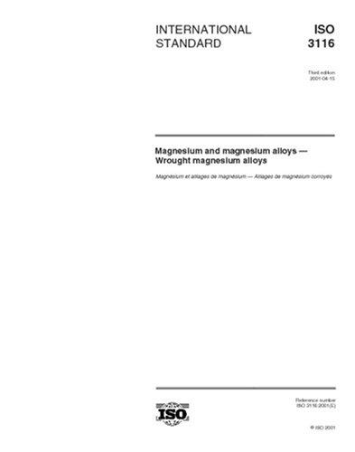 ISO 3116:2001, Magnesium and magnesium alloys -- Wrought magnesium alloys ebook
