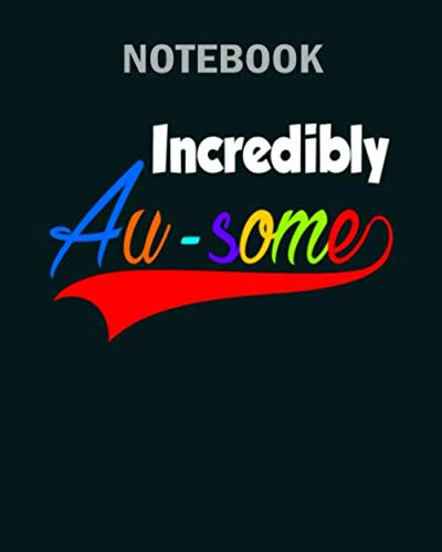 Notebook: incredibly au some wht - 50 sheets, 100 pages - 8 x 10 inches