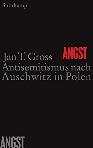 Angst: Antisemitismus nach Auschwitz in Polen