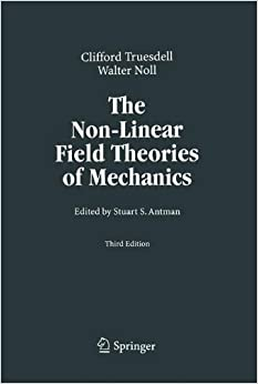The Non-Linear Field Theories of Mechanics Softcover reprint of edition by Truesdell, C., Noll, Walter (2010)