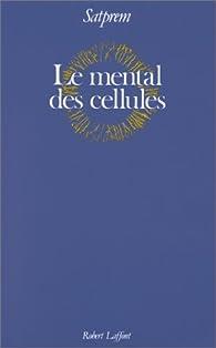 Le Mental des cellules par  Satprem