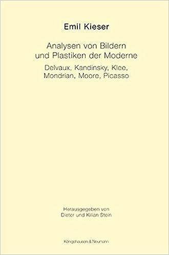 Analysen Von Bildern Und Plastiken Der Moderne: Emil Kieser: 9783826026263:  Amazon.com: Books