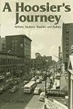 A Hoosier's Journey, Frank P. Jozsa Jr., 1457505126