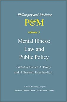 Mental Illness: Law and Public Policy (Philosophy and Medicine)
