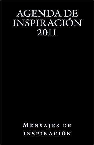 Agenda de Inspiración 2011 (Spanish Edition): Mensajes de ...