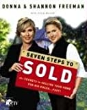 Seven Steps to Sold, Donna Freeman and Shannon Freeman, 0307351874