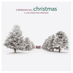 I'll Be Home for Christmas - A Windham Hill Christmas (Steve Erquiaga Christmas)