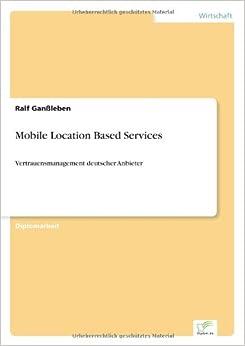 Mobile Location Based Services: Vertrauensmanagement deutscher Anbieter