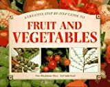 Step-by-Step Guide to Fruit and Vegetables, Peter Blackburne-Maze, 1551102854