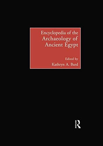 Encyclopedia of the Archaeology of Ancient Egypt (Encyclopedia Of The Archaeology Of Ancient Egypt)