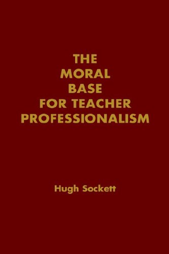 eacher Professionalism (Professional Ethics in Education) ()