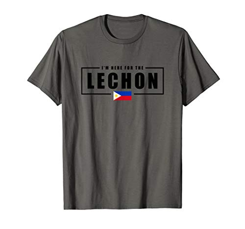 I'm Here for the Lechon Philippines Filipino Shirt