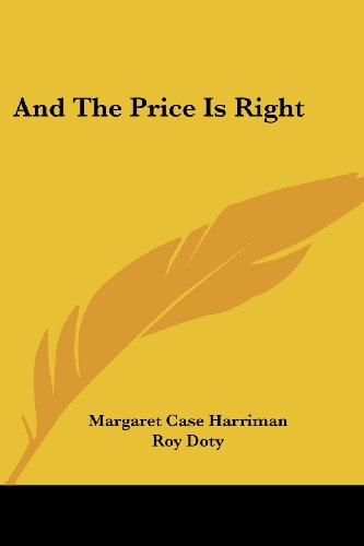 And The Price Is Right by Margaret Case Harriman