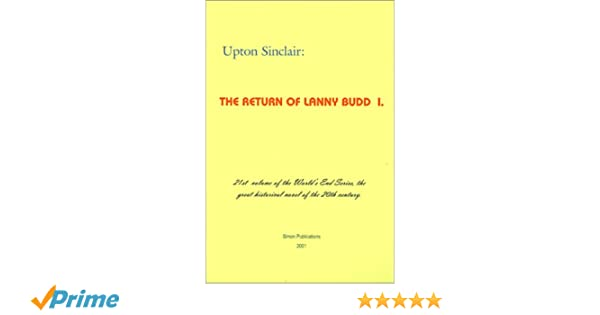 The Return Of Lanny Budd I Worlds End Upton Sinclair