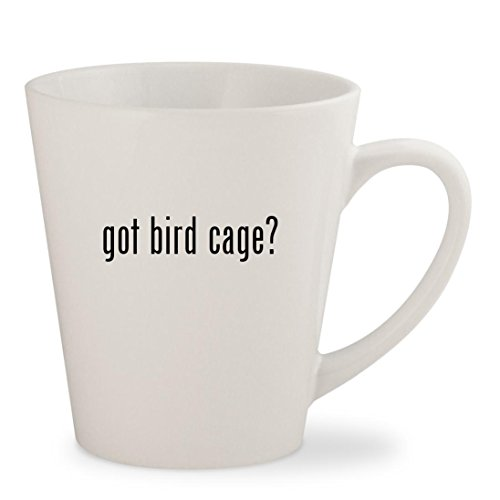 got bird cage? - White 12oz Ceramic Latte Mug Cup (Cover Prevue Perch)