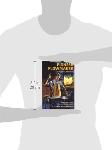 Pioneer Plowmaker: A Story About John Deere (Creative Minds Biographies)