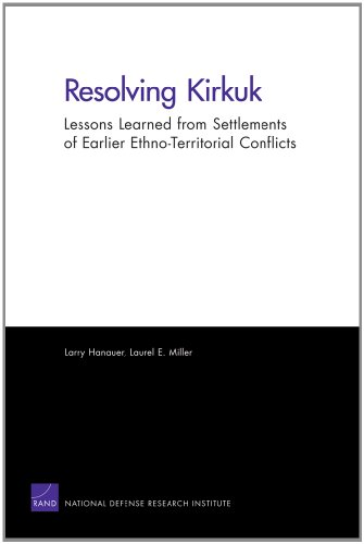 Resolving Kirkuk: Lessons Learned from Settlements of Earlier Ethno-Territorial Conflicts