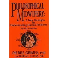Philosophical Midwifery: A New Paradigm for Understanding Human Problems With Its Validation