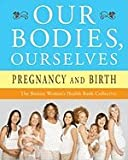 Our Bodies, Ourselves- Pregnancy & Birth (08) by Collective, Boston Women's Health Book - Norsigian, Judy [Paperback (2008)]