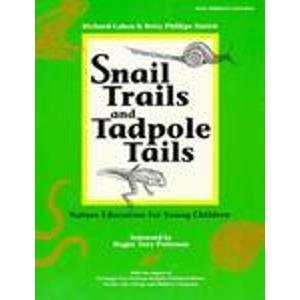 Snail Trails and Tadpole Tails: Nature Education for Young Children