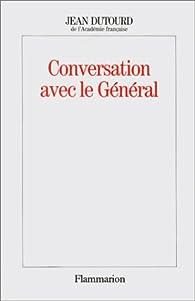 Conversation avec le général par Jean Dutourd