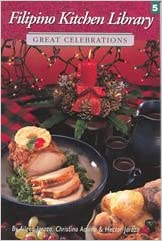 Filipino Kitchen Library: Great Celebration Book 5 - Philippine