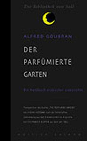 Der parfümierte Garten: Ein Handbuch arabischer Liebeskunst