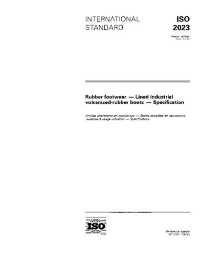 ISO 2023:1994, Rubber footwear - Lined industrial vulcanized-rubber boots - Specification
