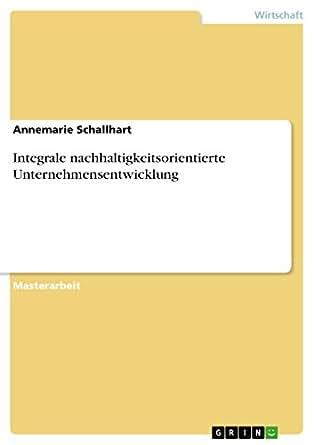 Integrale nachhaltigkeitsorientierte Unternehmensentwicklung (German Edition)