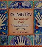 Book Cover for Palmistry: Your Highway to Life: Revel Your True Personality and Discover Your Destiny in the Palm of Your Hand