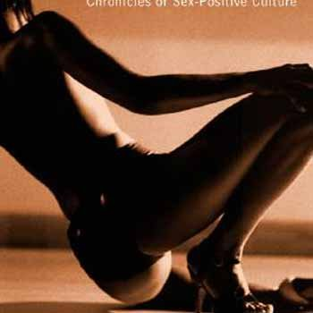 Real Live Nude Girl: Chronicles of Sex-Positive Culture