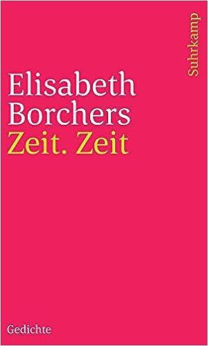 Zeit Zeit Gedichte Amazonde Elisabeth Borchers Bücher