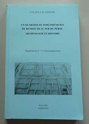 Un Quartier Du Port Phenicien de Beyrouth Au Fer III / Perse: Archeologie Et Histoire (Supplements a Transeuphratene) (French Edition)