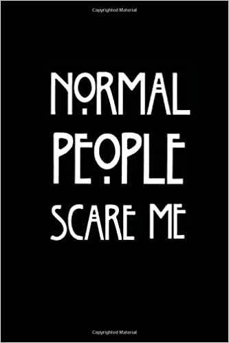 155fa68e Normal People Scare Me: 100 lined pages, 6x9'': Amazon.co.uk ...