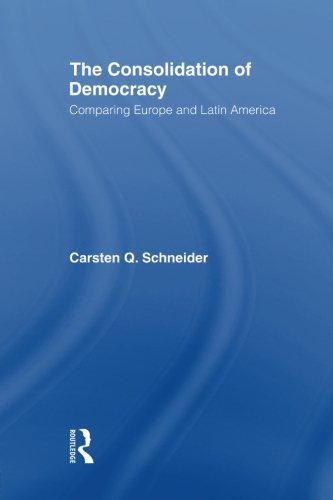 The Consolidation of Democracy: Comparing Europe and Latin America