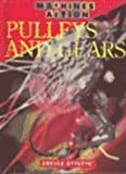 Pulleys and Gears, Angela Royston, 1575723204