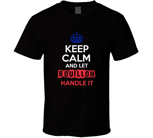 (yeoldeshirtshop Keep Calm and Let Bouillon Handle It French Name T Shirt S Black)