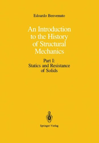 An Introduction to the History of Structural Mechanics: Part I: Statics and Resistance of Solids (Springer Tracts in Nat