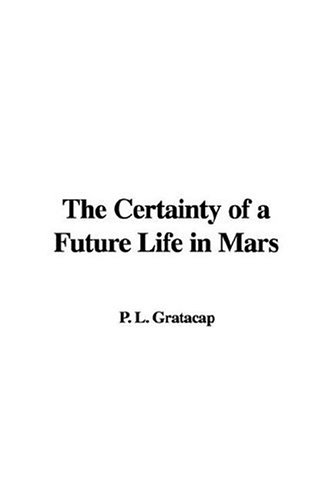 The Certainty of a Future Life in Mars
