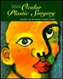 Colour Atlas and Text of Ocular Plastic Surgery, Van Der Meulen, Jacques C. and Gruss, Joseph, 0723419248