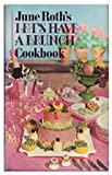 Let's Have a Brunch Cookbook, June Roth, 0671105434