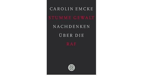 Stumme Gewalt: Nachdenken über die RAF (German Edition)