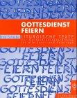 gottesdienst-feiern-liturgische-texte-zur-gottesdienstgestaltung-fr-alle-sonn-und-festtage-des-kirchenjahres
