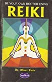 img - for Be Your Own Doctor Using Reiki (Complete, authentic information about Reiki from the viewpoint of a medical doctor., 3) book / textbook / text book