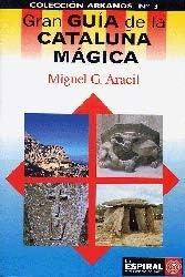 Gran guía de la Cataluña mágica: Amazon.es: Aracil, Miguel G.: Libros