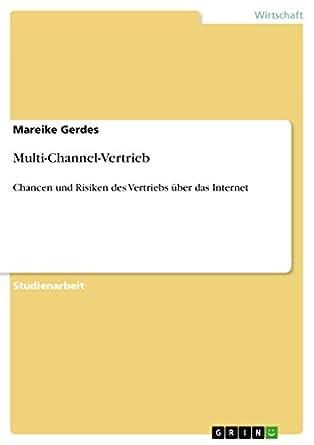 Multi-Channel-Vertrieb: Chancen und Risiken des Vertriebs