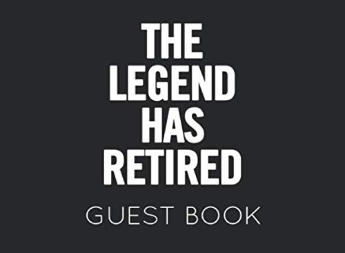 Teacher Retirement Party Ideas - The Legend Has Retired Guest Book:
